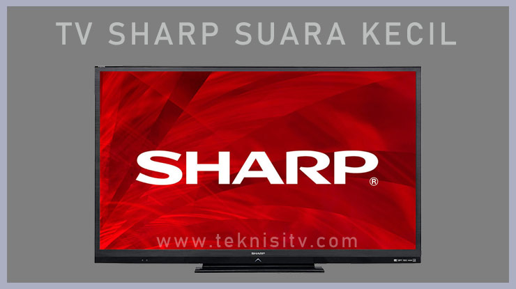 Memperbaiki Permasalahan Suara Pada TV Sharp