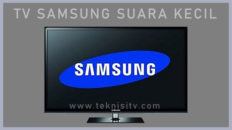 Mengatasi Permasalahan Suara Pada TV Samsung