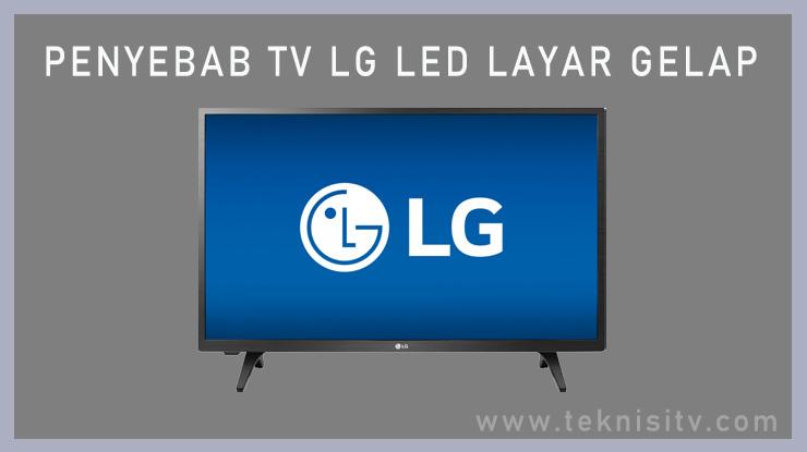 Penyebab TV LED LG Layar Gelap 3
