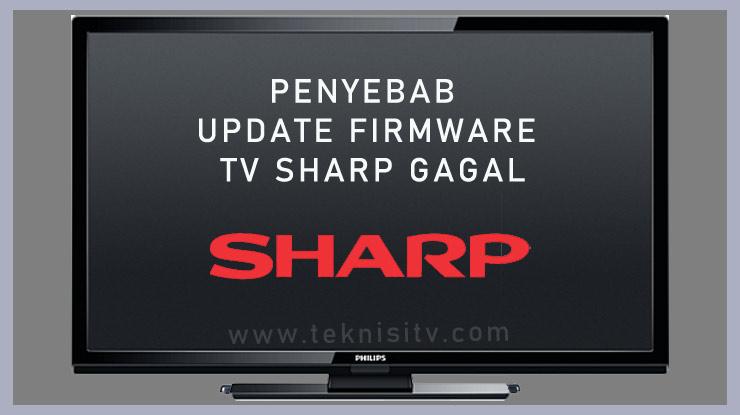 Penyebab Update Firmware TV Sharp Gagal 1