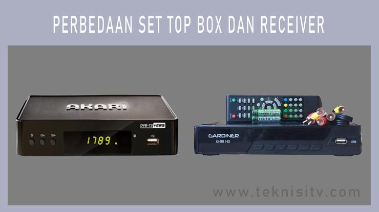 Perbedaan Set Top Box dan Receiver.