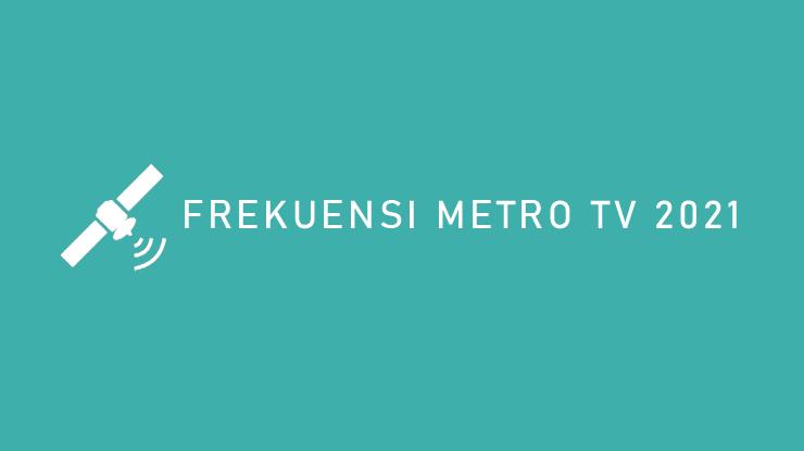 Frekuensi Metro TV 2021